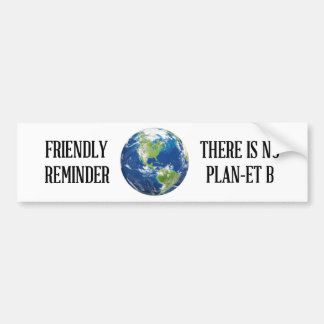 Reminder there is no planet B bumper sticker