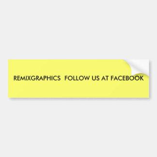 REMIXGRAPHICS  FOLLOW US AT FACEBOOK BUMPER STICKER