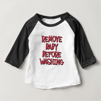remove baby before washing, funny baby T-Shirt