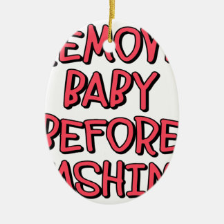remove baby before washing, funny ceramic oval ornament