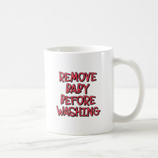 remove baby before washing, funny coffee mug