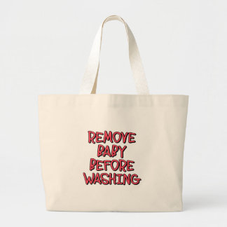 remove baby before washing, funny large tote bag