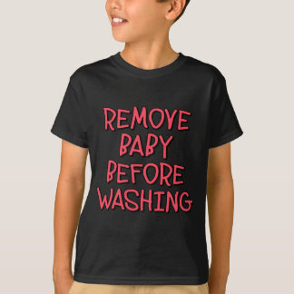 remove baby before washing, funny T-Shirt