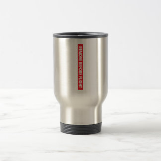 Remove Before Flight - Avaiation Travel Mug