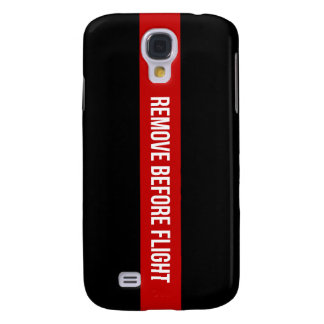 Remove Before Flight Samsung Case