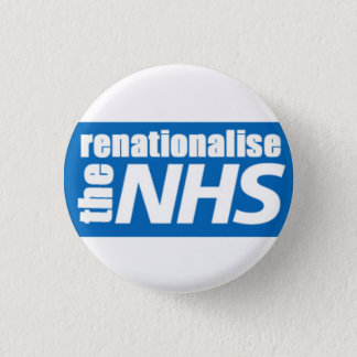 Renationalise the NHS 1 Inch Round Button