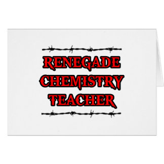Renegade Chemistry Teacher Greeting Card