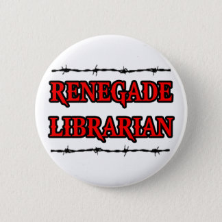 Renegade Librarian 2 Inch Round Button