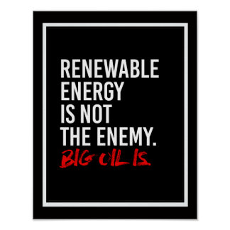 RENEWABLE ENERGY IS NOT THE ENEMY - - Pro-Science  Poster