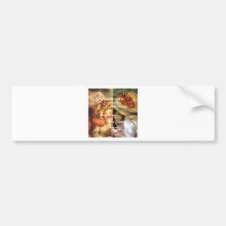 Renoir's paintings is plenty of love bumper sticker