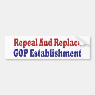 Repeal And Replace GOP Establishment BumperSticker Bumper Sticker