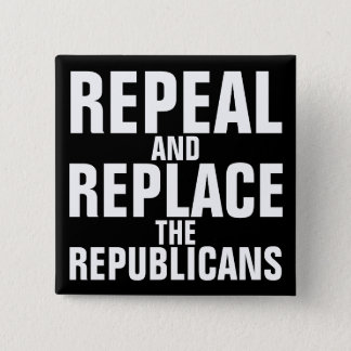 """Repeal and Replace the Republicans"" Button"