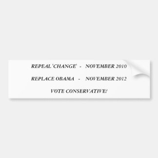REPEAL 'CHANGE'  NOVEMBER 2010REPLACE OBAMA    ... BUMPER STICKER