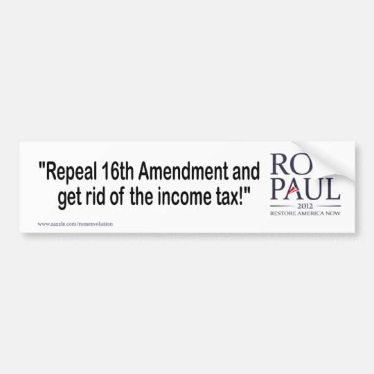 Repeal the 16th amendment bumper sticker