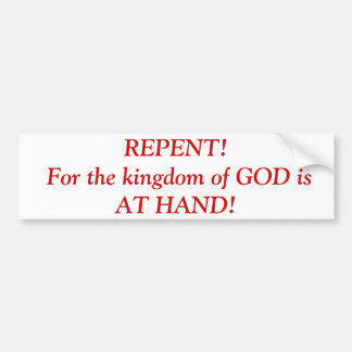 REPENT BUMPER STICKER