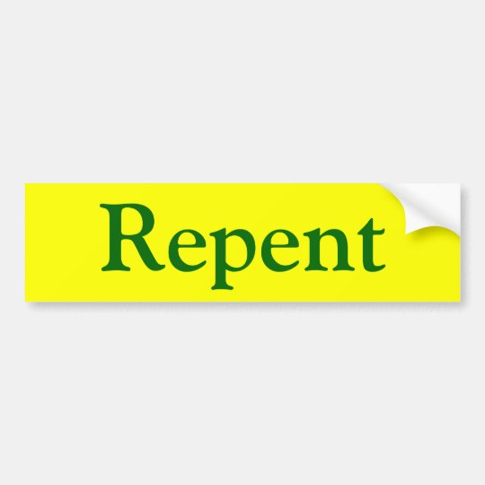 Repent III Bumper Sticker