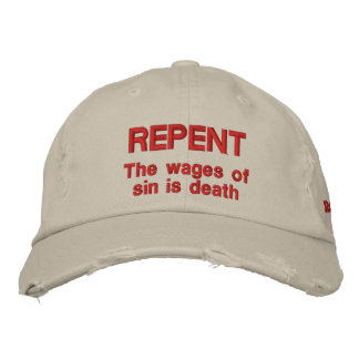 Repent The wages of sin is death Romans 6 23 Embroidered Baseball Cap