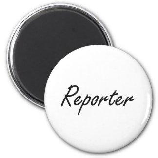 Reporter Artistic Job Design 2 Inch Round Magnet