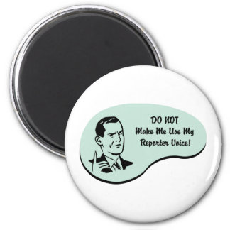 Reporter Voice Refrigerator Magnet