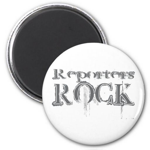 Reporters Rock Magnets