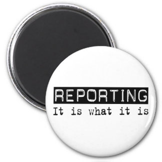 Reporting It Is Fridge Magnets