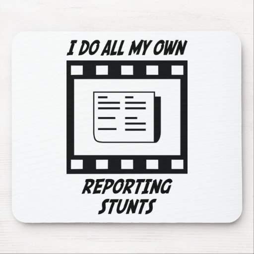 Reporting Stunts Mouse Pads