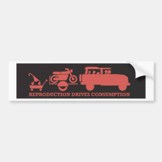 Reproduction drives consumption car bumper sticker