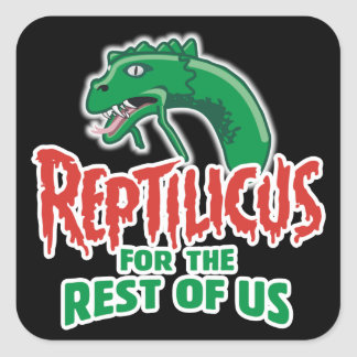 Reptilicus for the Rest of Us Square Sticker