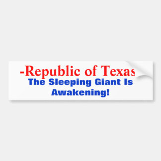 -Republic of Texas-, The Sleeping Giant Is Awak... Bumper Sticker