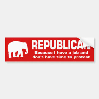 Republican - Because I have a job Bumper Sticker