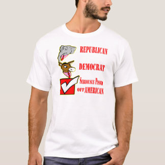 Republican, Democrat, Seriously Pissed Off America T-Shirt