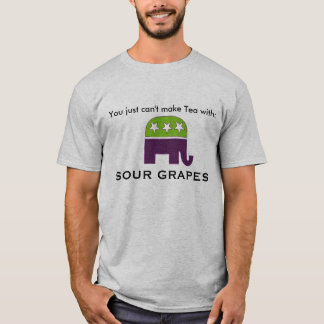 republican, You just can't make Tea with:, SOUR... T-Shirt