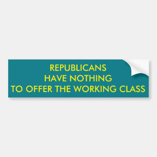 Republicans have nothing to offer bumper sticker