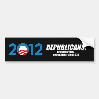 Republicans - Helping Greedy Corporations Bumper Sticker