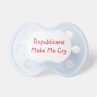 Republicans Make Me Cry Pacifier