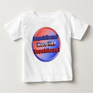 Republicant Baby T-Shirt