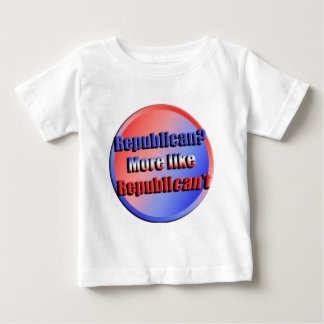 Republicant Baby T-Shirt