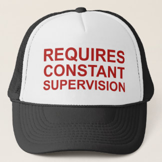 Requires Constant Supervision Trucker Hat