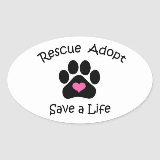 Rescue, Adopt, Save a Life Oval Sticker