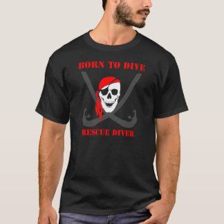 Rescue Diver's Born to Dive T Shirt