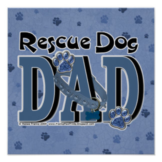 Rescue Dog DAD Posters
