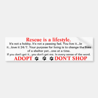 Rescue is a lifestyle bumper sticker
