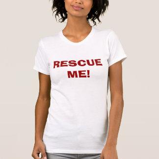 RESCUE ME! T-Shirt