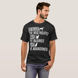 Rescue Mistreated Save Injured Love Abandoned T-Shirt
