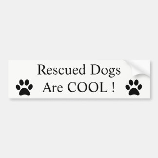 Rescued Dogs Are Cool Paw Prints Custom Words Bumper Sticker