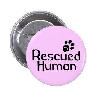 Rescued Human Dog Lover 2 Inch Round Button