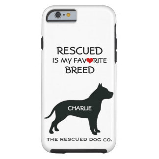 Rescued is my Favorite Breed iPhone 6 Case