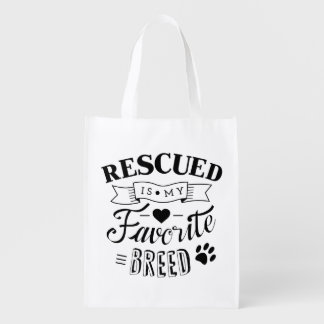 Rescued is my favorite breed Reusable grocery bag