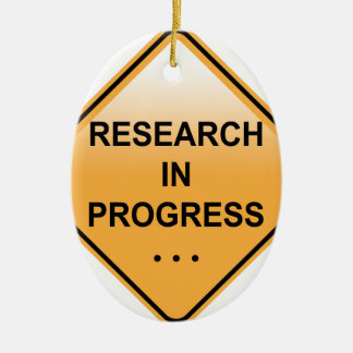 Research In progress Sign Ceramic Oval Ornament