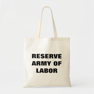 Reserve Army of Labor tote